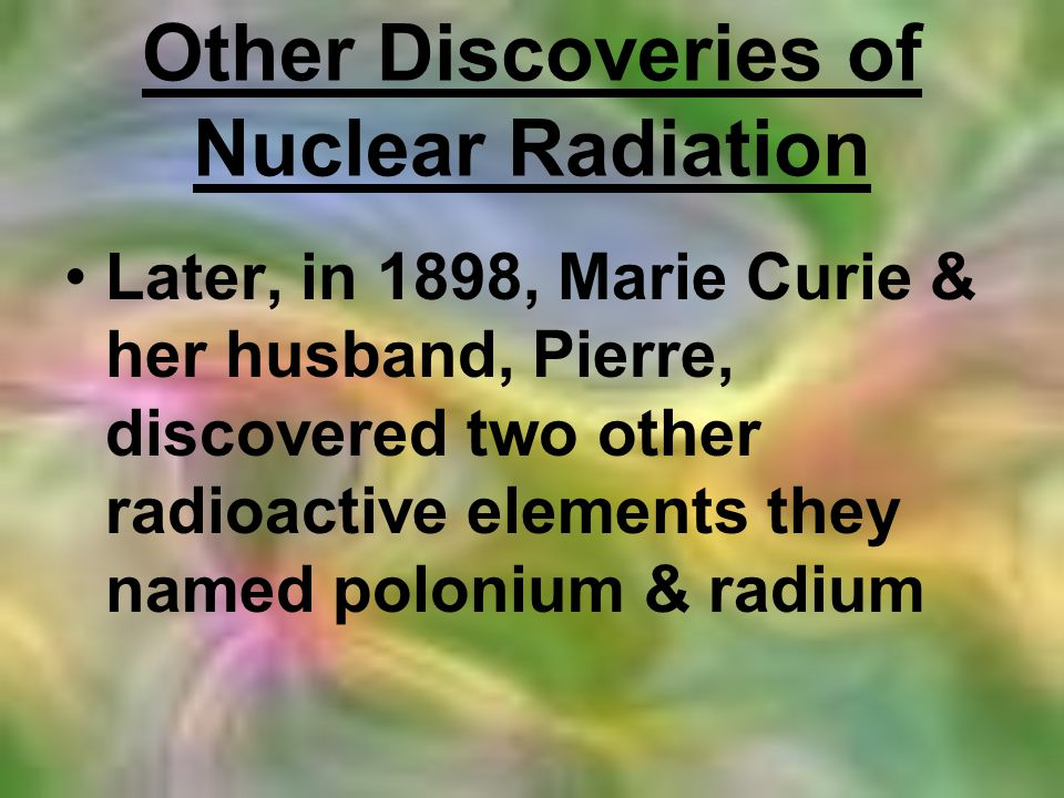 Other Discoveries of Nuclear Radiation
