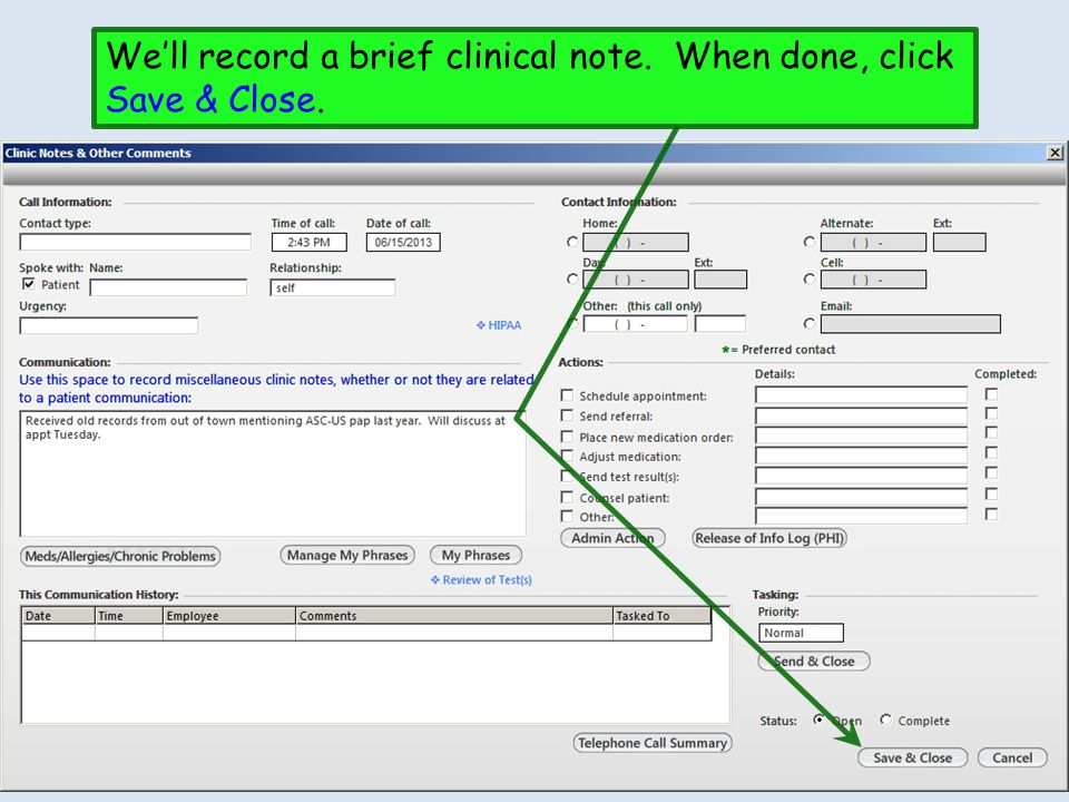 We'll record a brief clinical note. When done, click Save & Close.