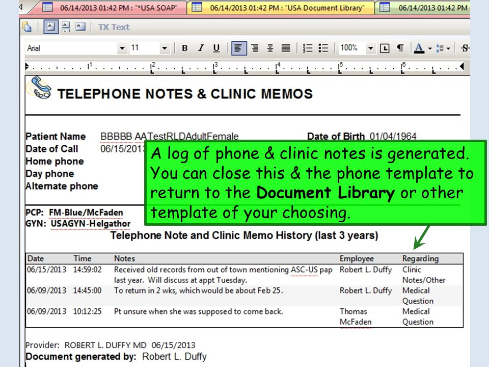 A log of phone & clinic notes is generated