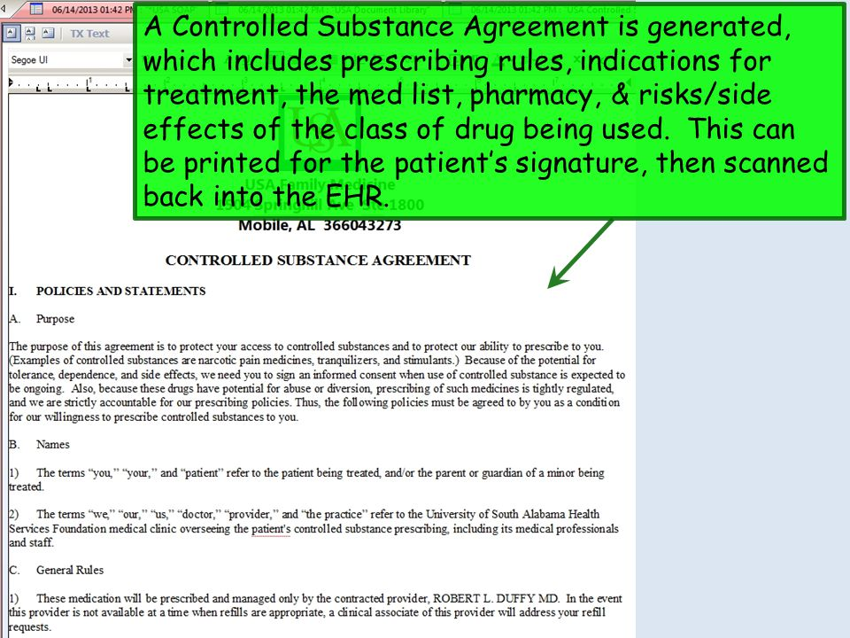 A Controlled Substance Agreement is generated, which includes prescribing rules, indications for treatment, the med list, pharmacy, & risks/side effects of the class of drug being used.