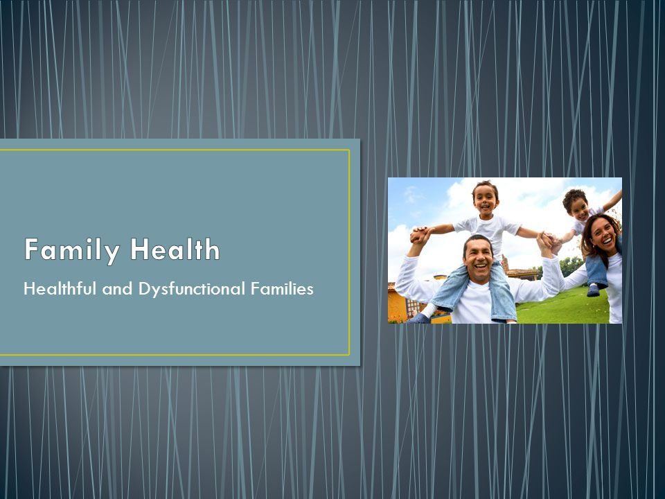 Healthful and Dysfunctional Families