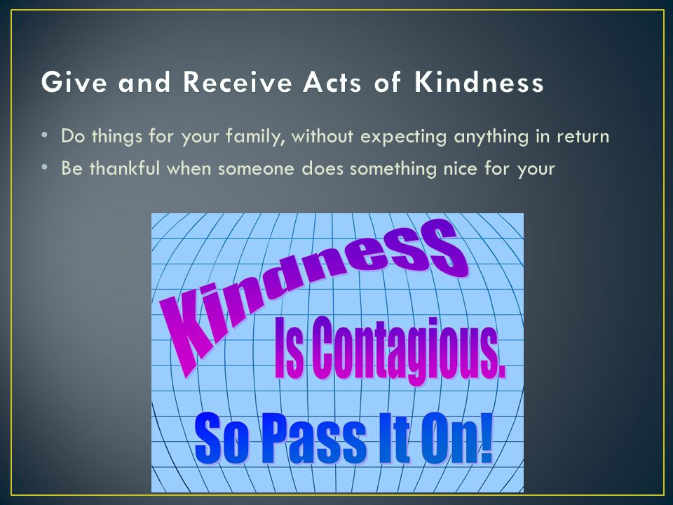 Give and Receive Acts of Kindness