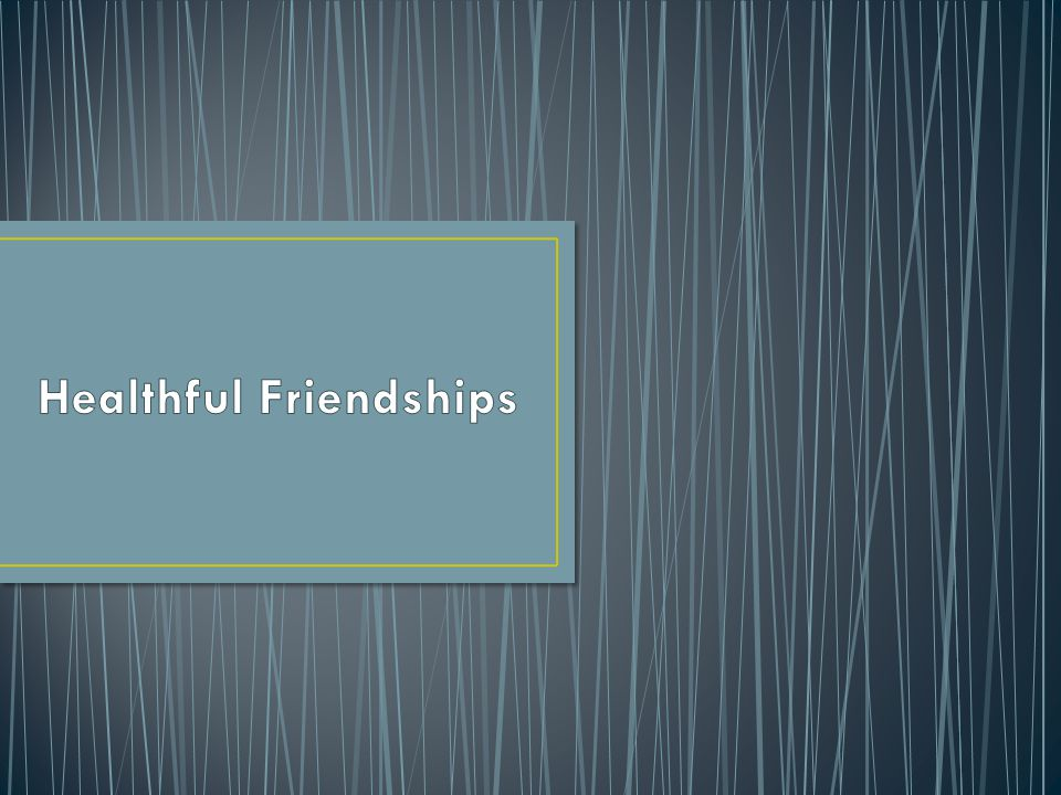 Healthful Friendships