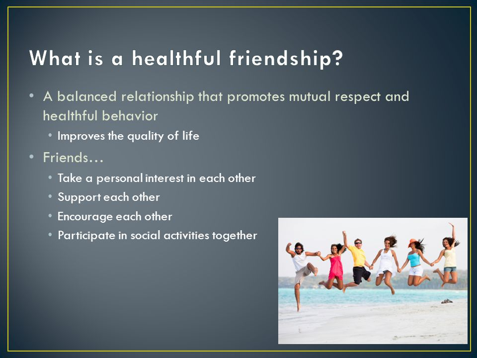 What is a healthful friendship