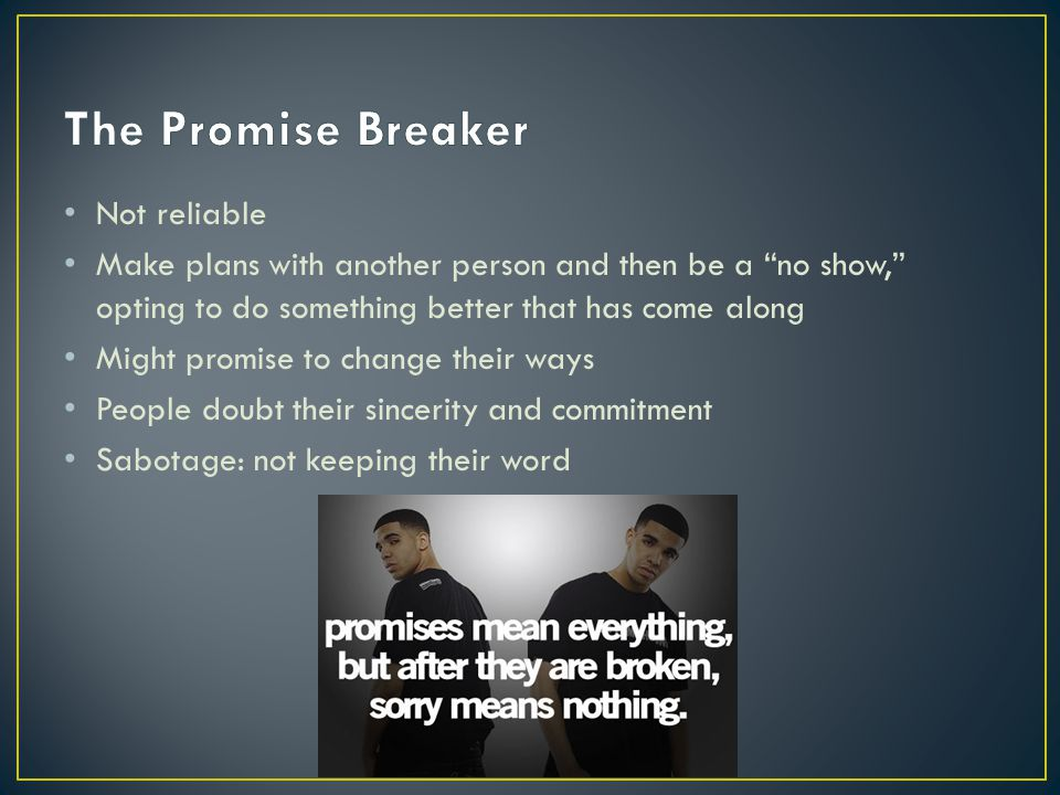 The Promise Breaker Not reliable