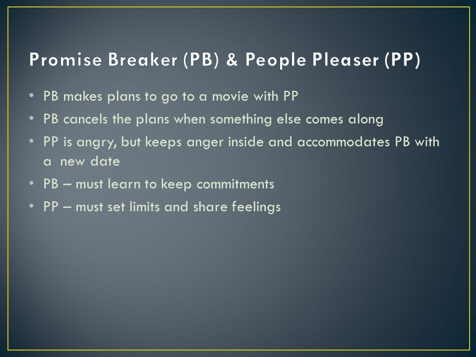 Promise Breaker (PB) & People Pleaser (PP)