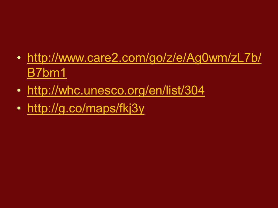 http://www.care2.com/go/z/e/Ag0wm/zL7b/B7bm1 http://whc.unesco.org/en/list/304.