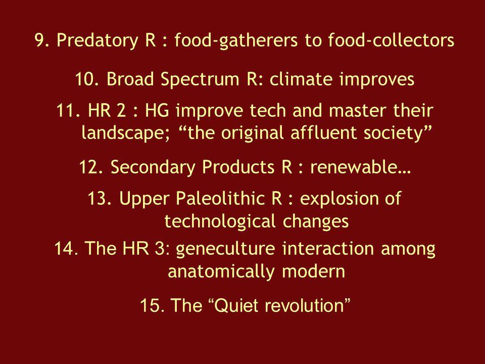 9. Predatory R : food-gatherers to food-collectors