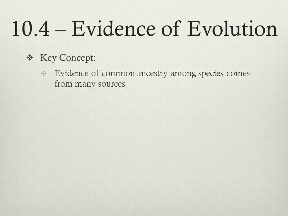 10.4 – Evidence of Evolution