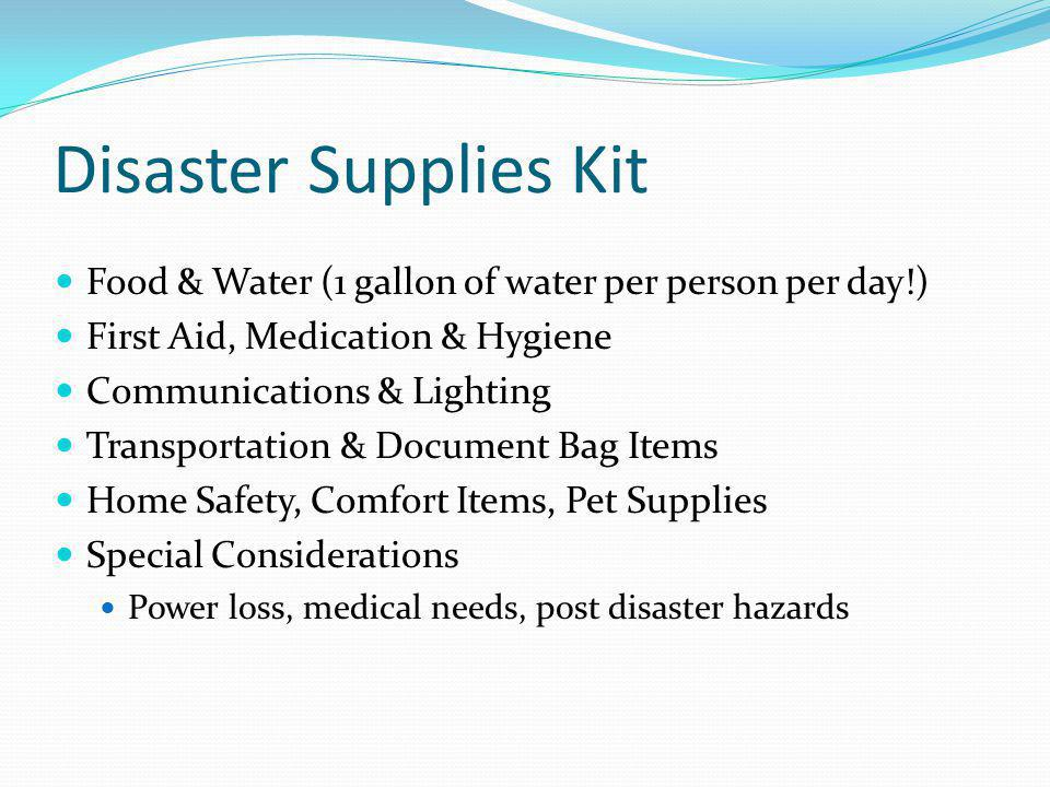 Disaster Supplies Kit Food & Water (1 gallon of water per person per day!) First Aid, Medication & Hygiene.