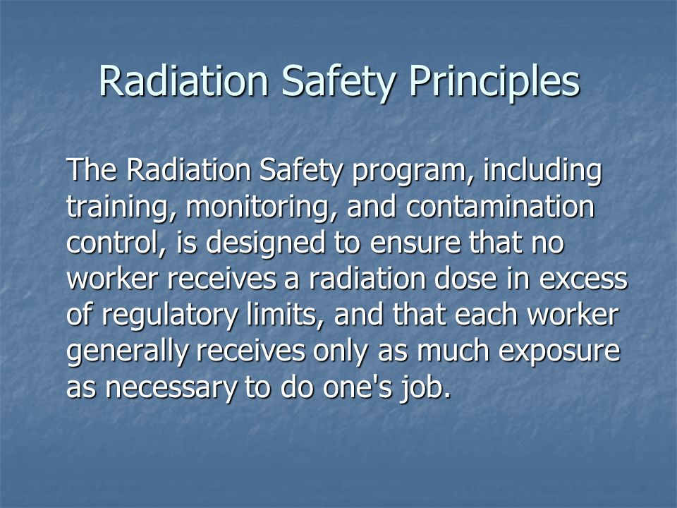 Radiation Safety Principles