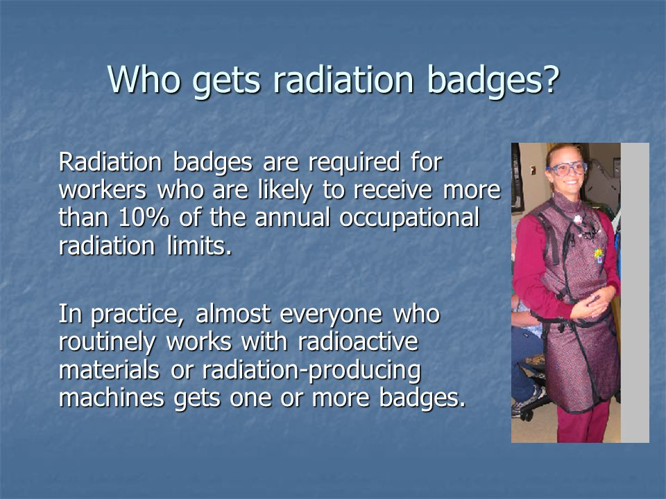 Who gets radiation badges