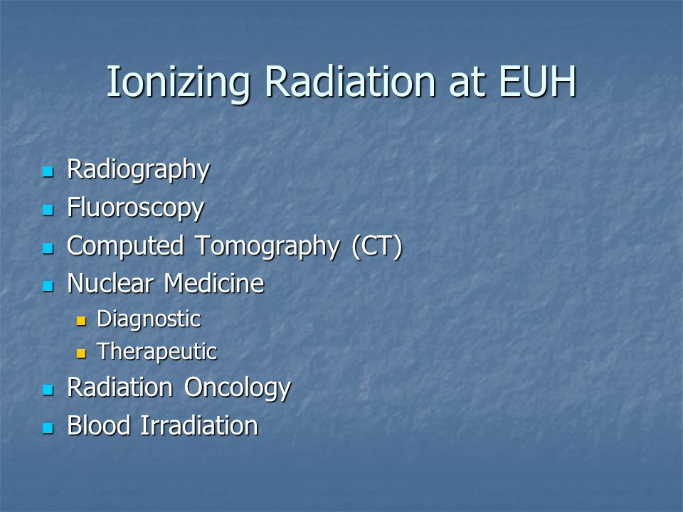 Ionizing Radiation at EUH