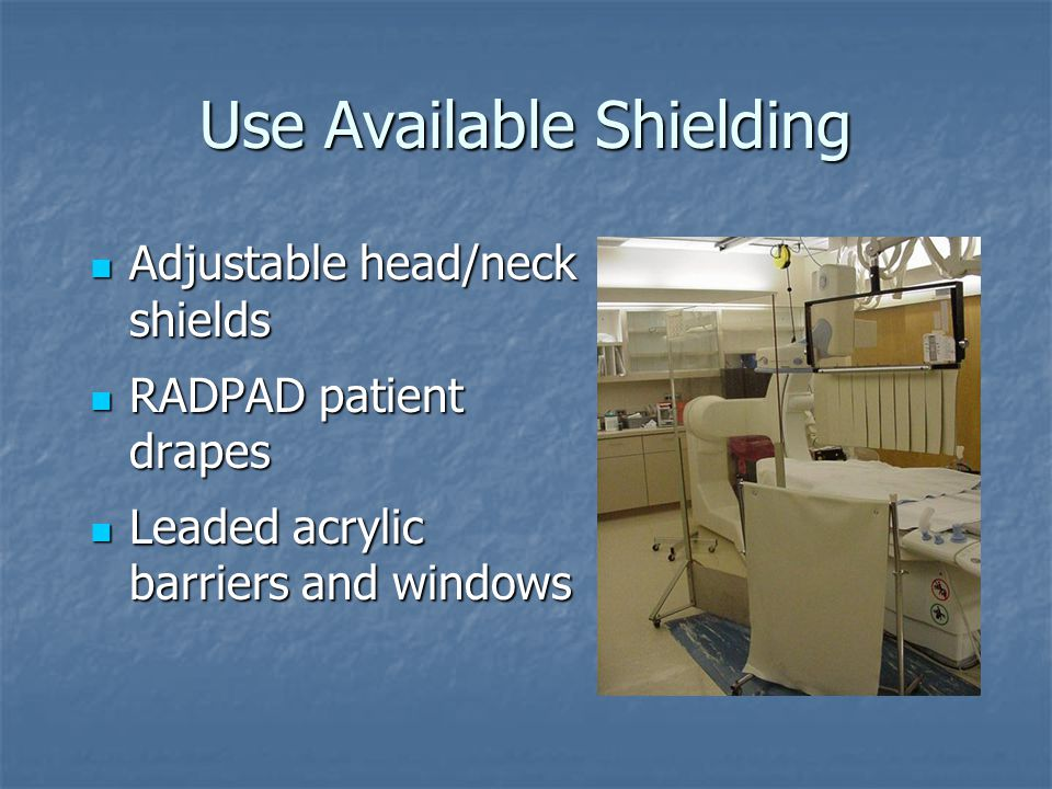 Use Available Shielding
