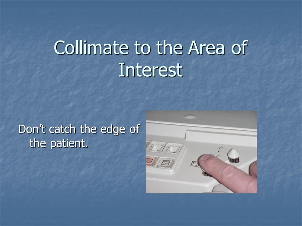 Collimate to the Area of Interest