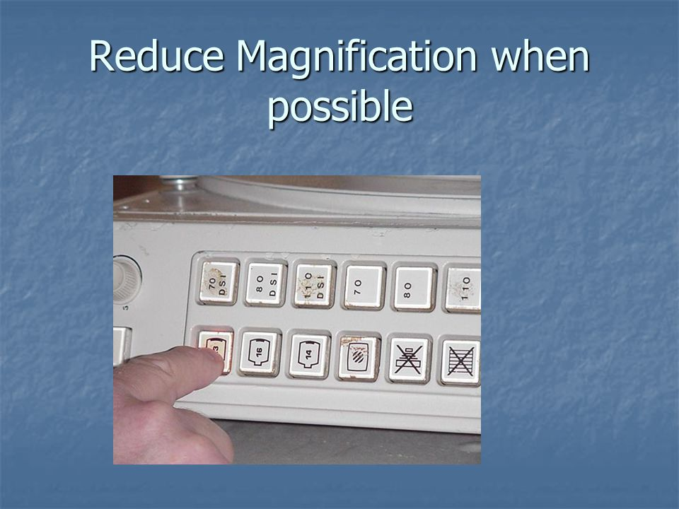 Reduce Magnification when possible