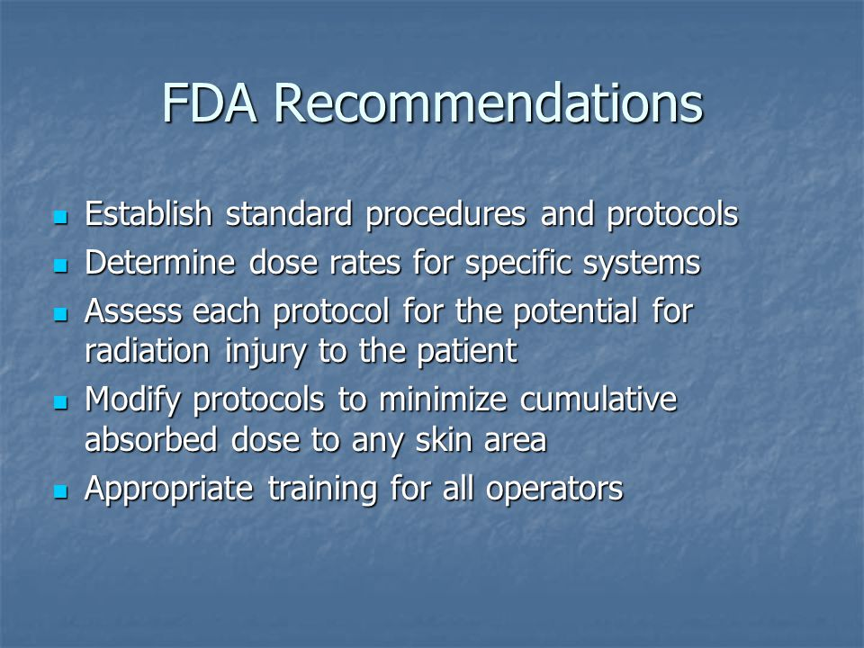 FDA Recommendations Establish standard procedures and protocols