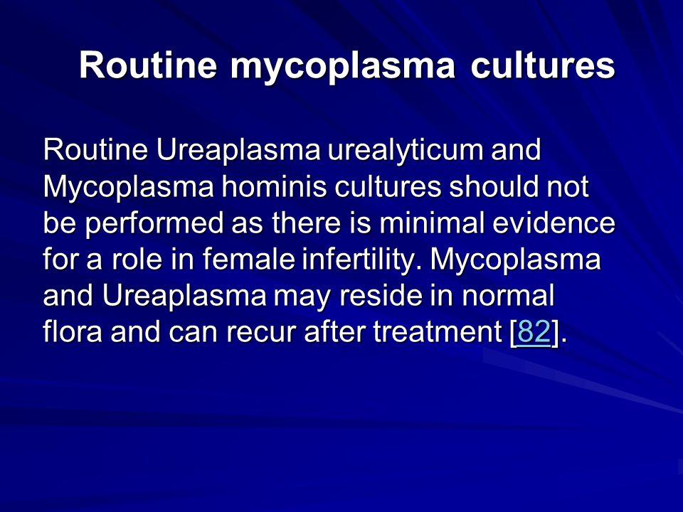 Routine mycoplasma cultures