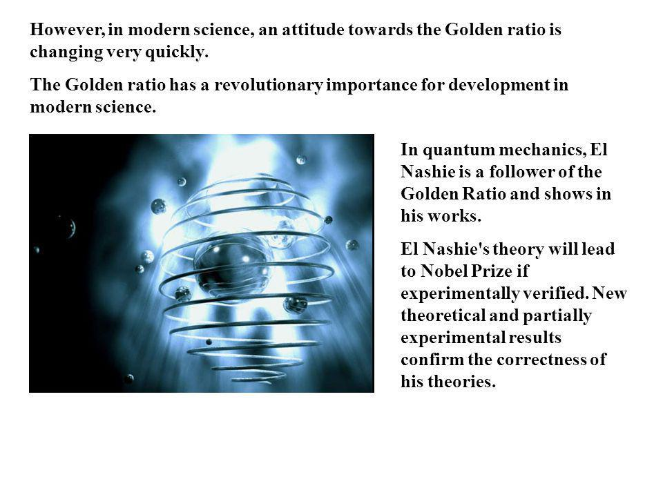 However, in modern science, an attitude towards the Golden ratio is changing very quickly.