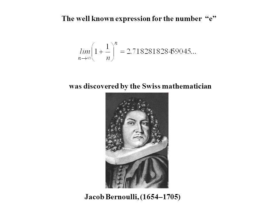 The well known expression for the number e