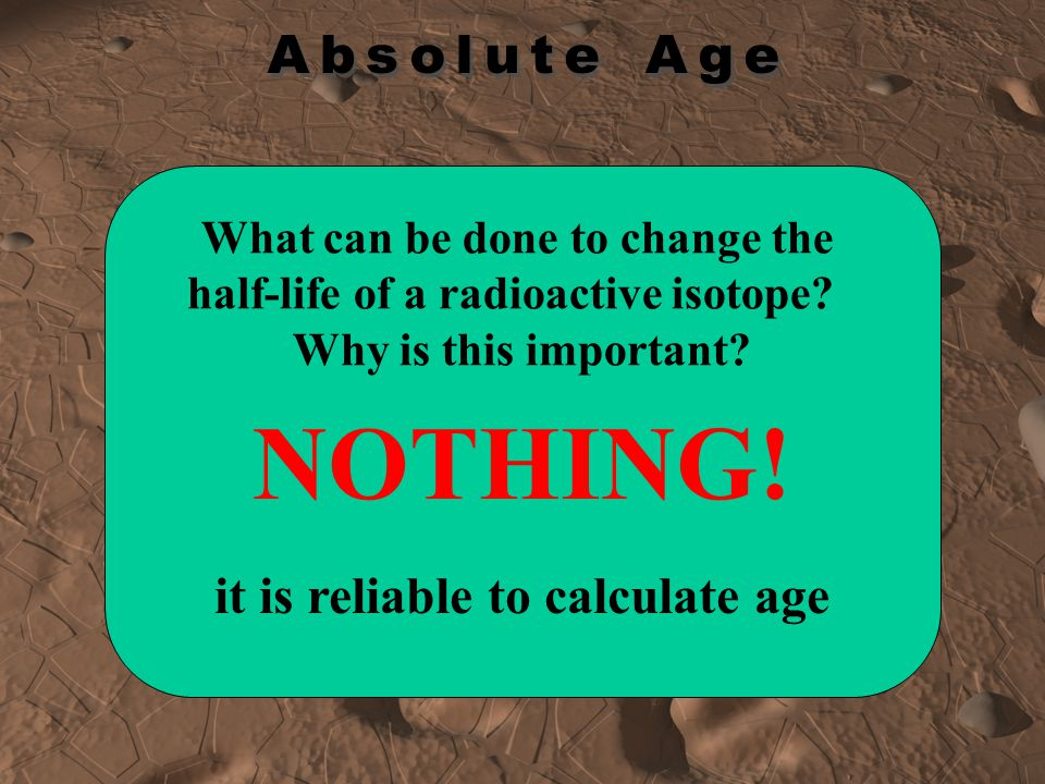 NOTHING! it is reliable to calculate age