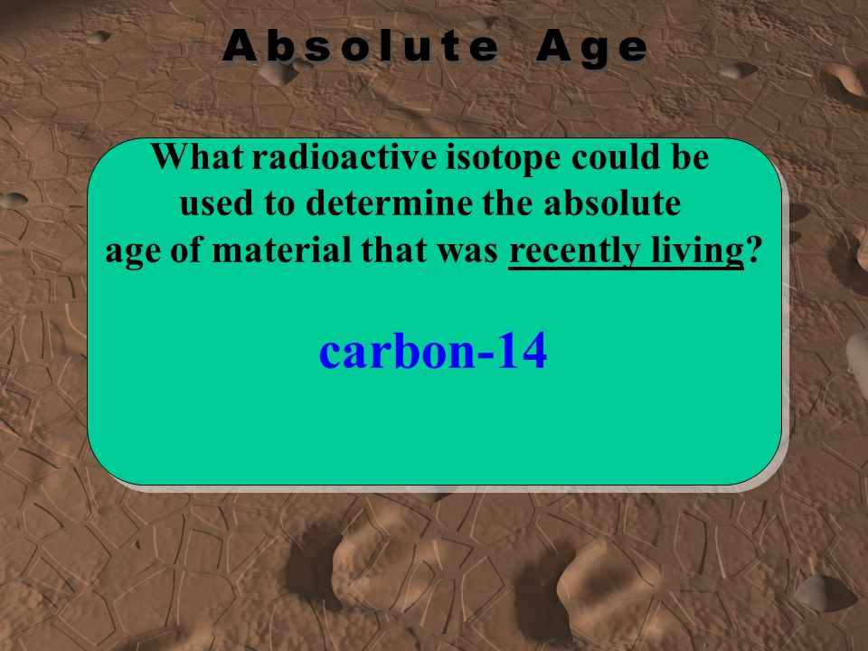 carbon-14 What radioactive isotope could be