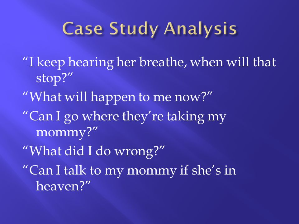 Case Study Analysis I keep hearing her breathe, when will that stop