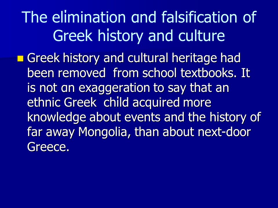 The elίmination αnd falsification of Greek hίstory and culture