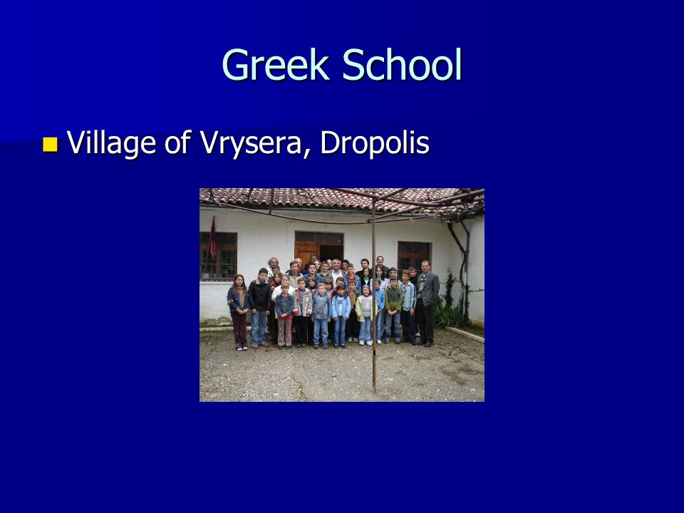 Greek School Village of Vrysera, Dropolis