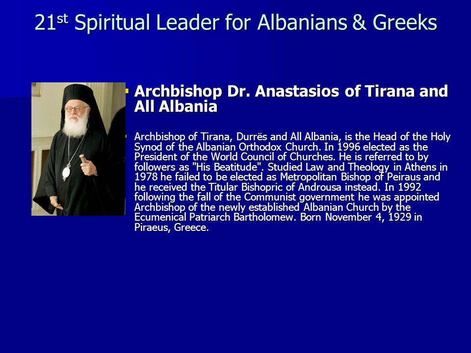 21st Spiritual Leader for Albanians & Greeks