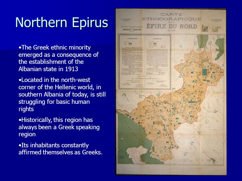 Northern Epirus The Greek ethnic minority emerged as a consequence of the establishment of the Albanian state in 1913.