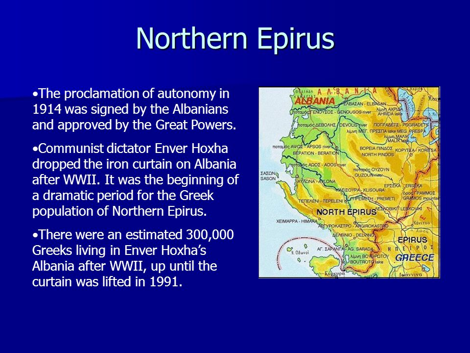 Northern Epirus The proclamation of autonomy in 1914 was signed by the Albanians and approved by the Great Powers.