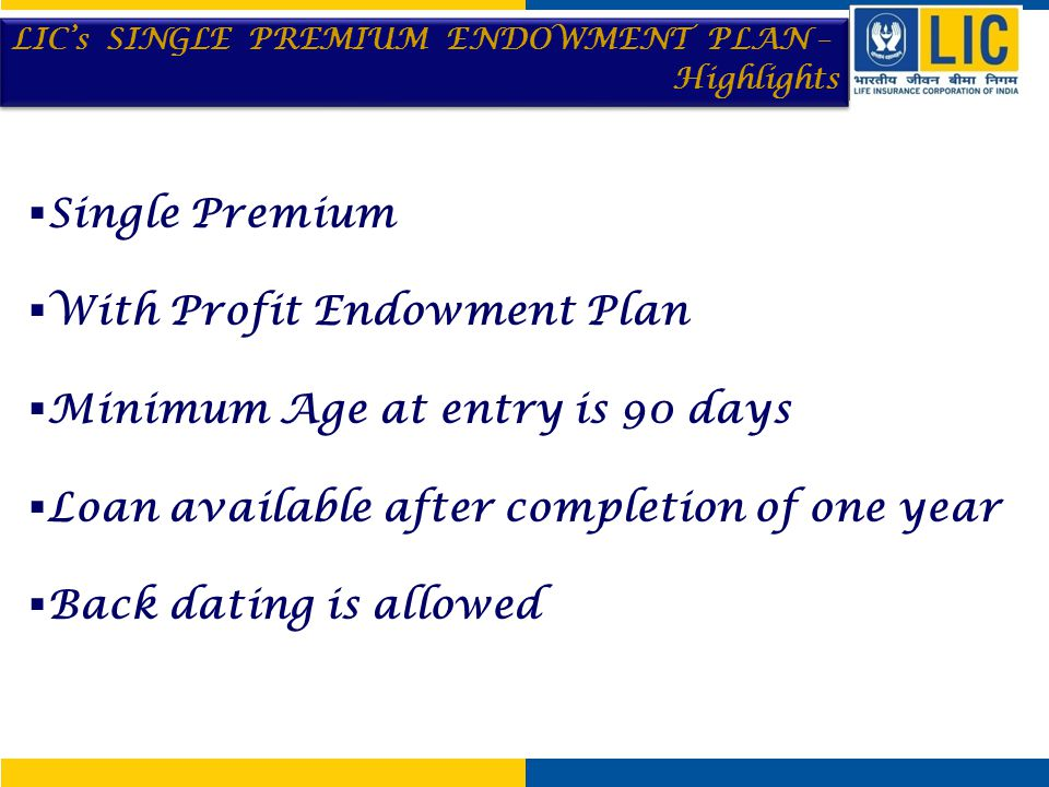 With Profit Endowment Plan Minimum Age at entry is 90 days