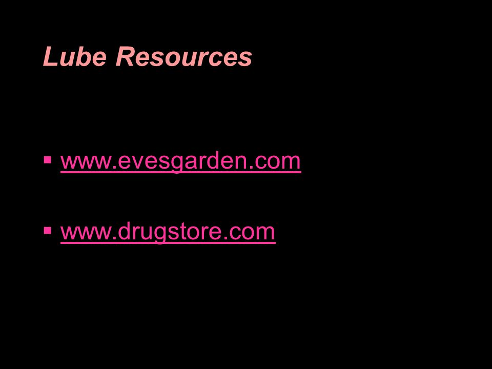 Lube Resources www.evesgarden.com www.drugstore.com