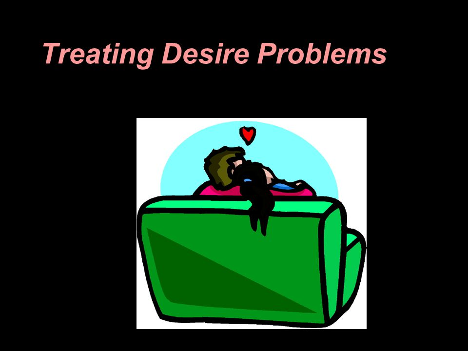 Treating Desire Problems