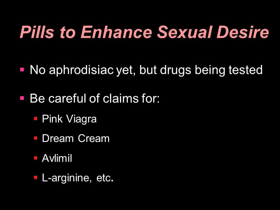 Pills to Enhance Sexual Desire