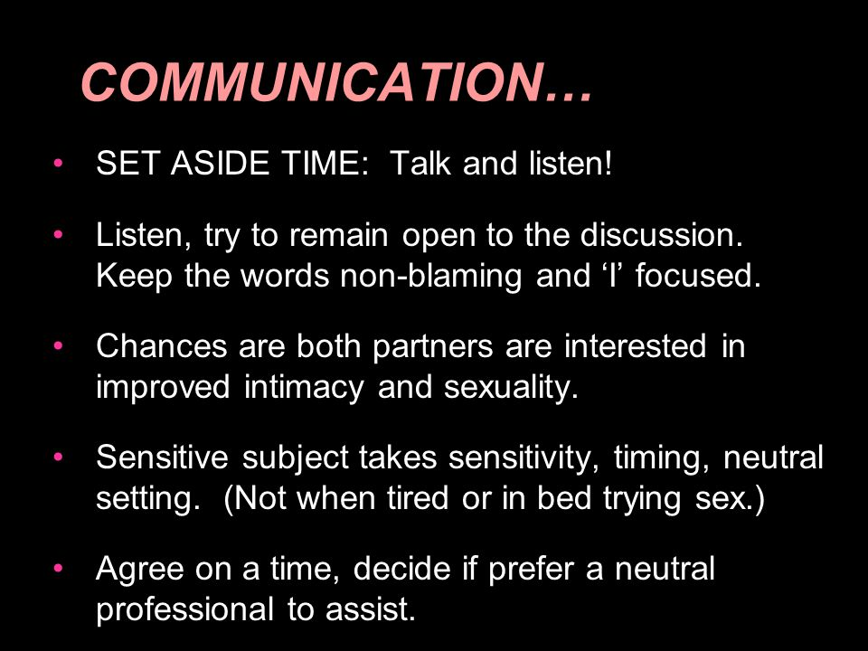 COMMUNICATION… SET ASIDE TIME: Talk and listen!
