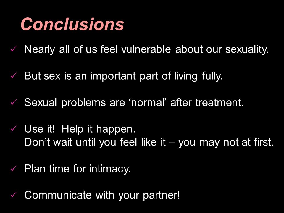 Conclusions Nearly all of us feel vulnerable about our sexuality.