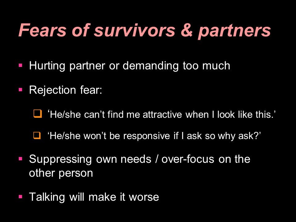 Fears of survivors & partners