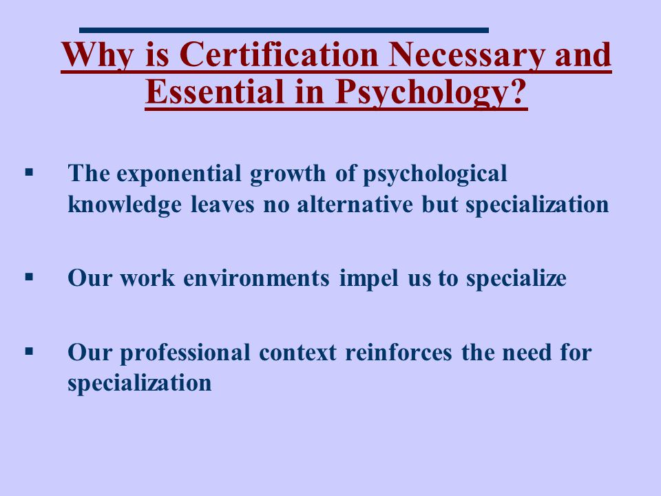Why is Certification Necessary and Essential in Psychology