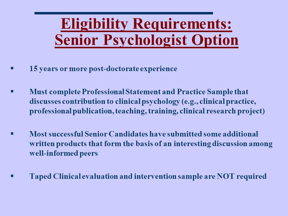 Eligibility Requirements: Senior Psychologist Option