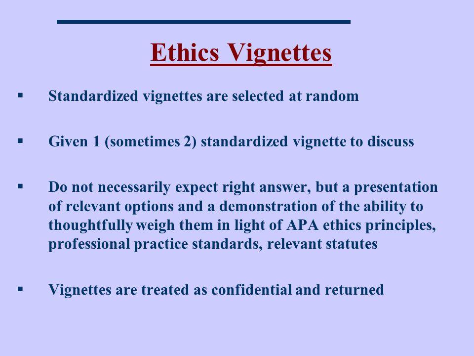 Ethics Vignettes Standardized vignettes are selected at random