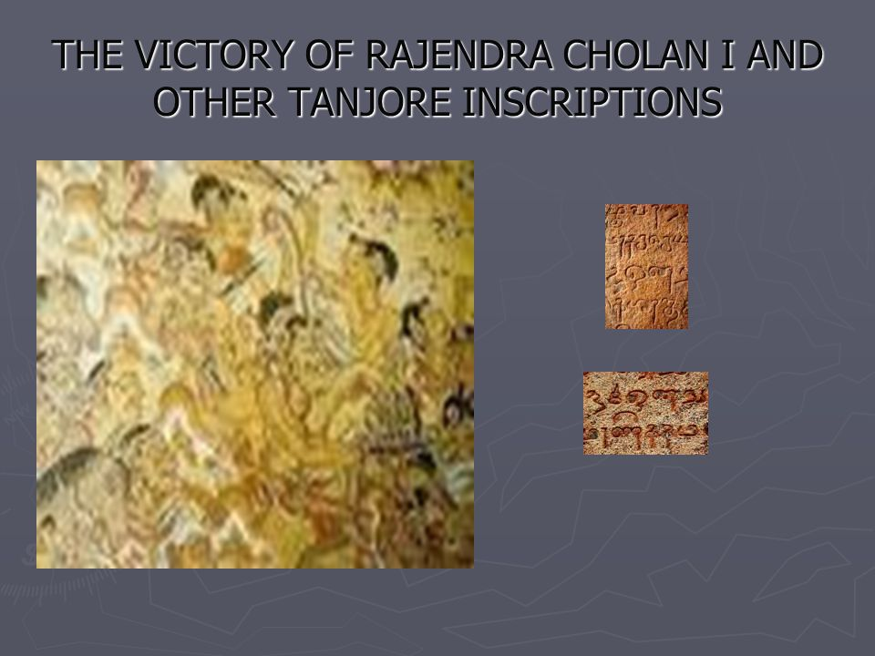 THE VICTORY OF RAJENDRA CHOLAN I AND OTHER TANJORE INSCRIPTIONS