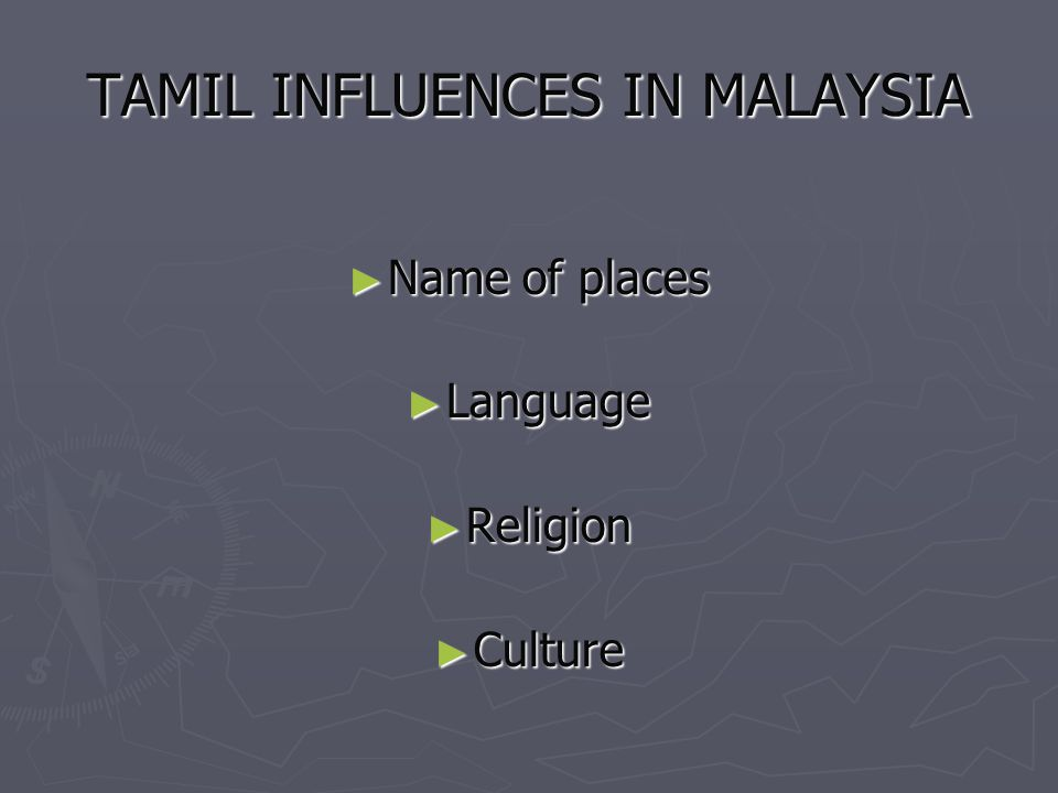 TAMIL INFLUENCES IN MALAYSIA