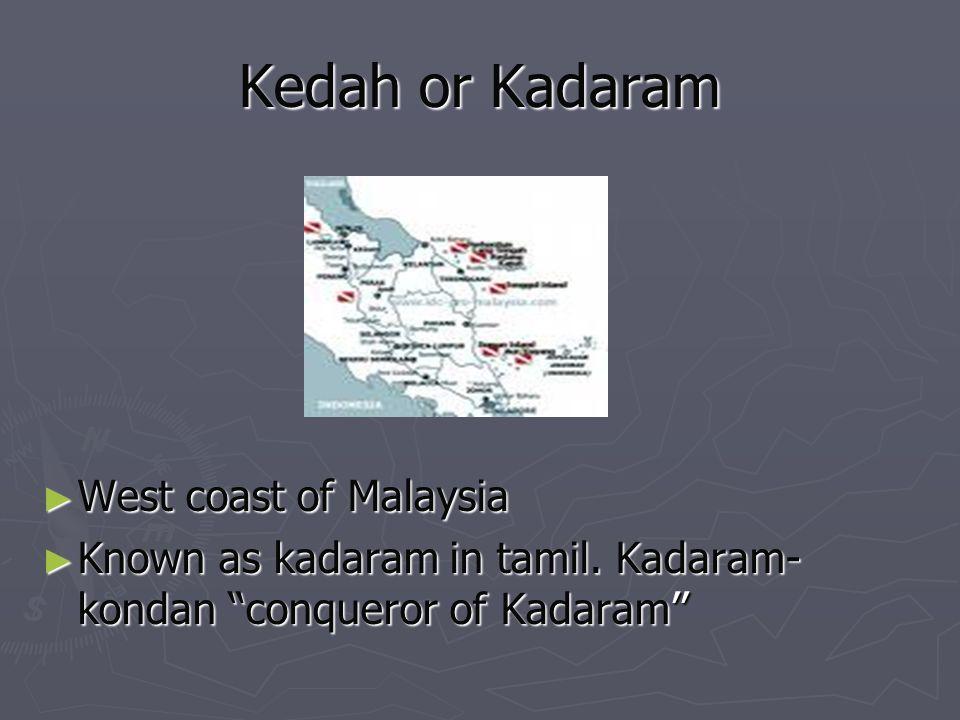 Kedah or Kadaram West coast of Malaysia