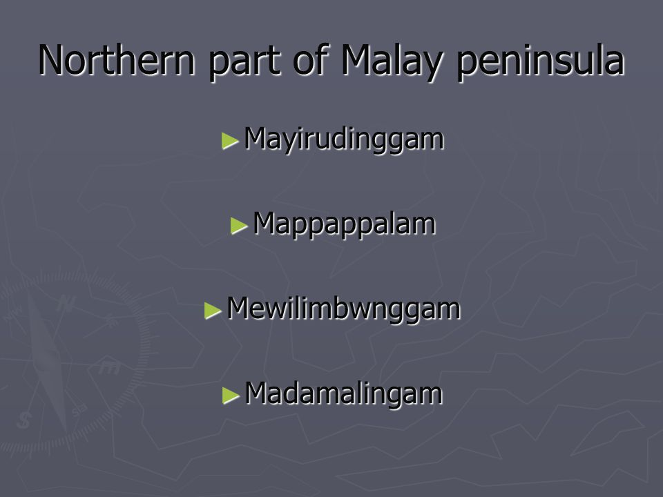 Northern part of Malay peninsula