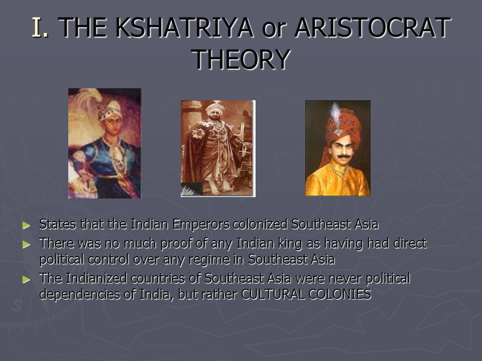 I. THE KSHATRIYA or ARISTOCRAT THEORY