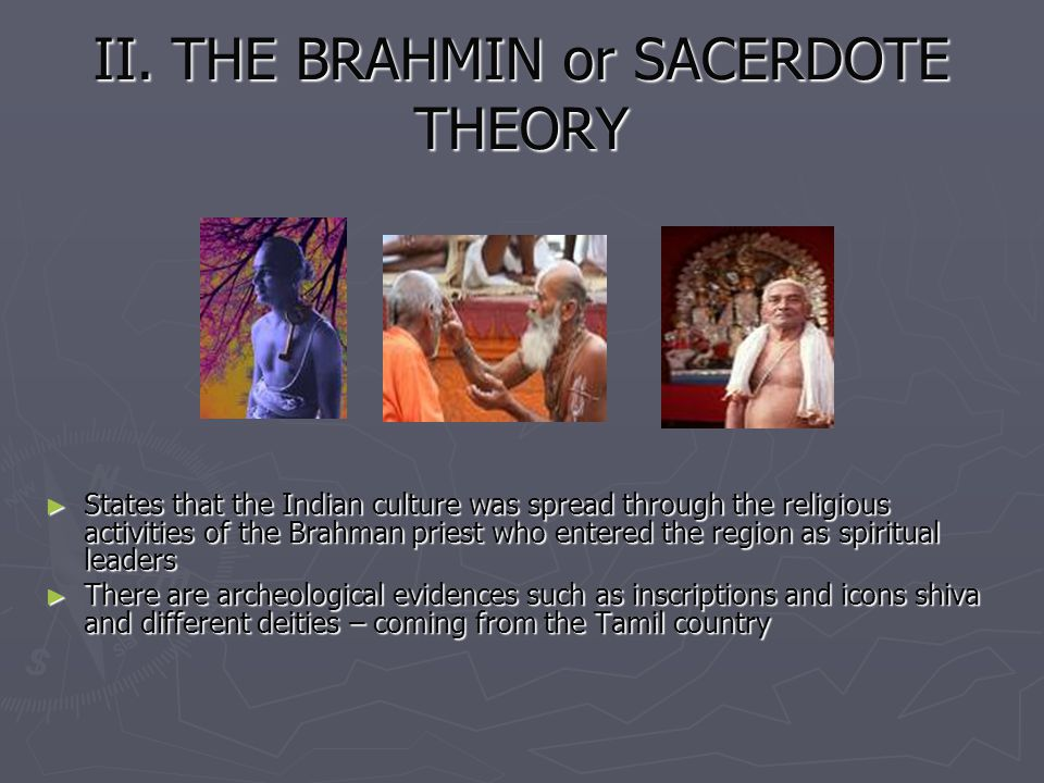 II. THE BRAHMIN or SACERDOTE THEORY