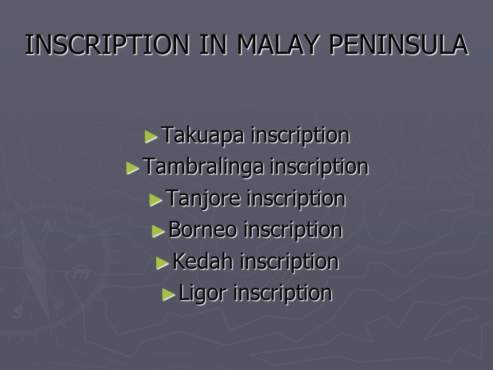 INSCRIPTION IN MALAY PENINSULA