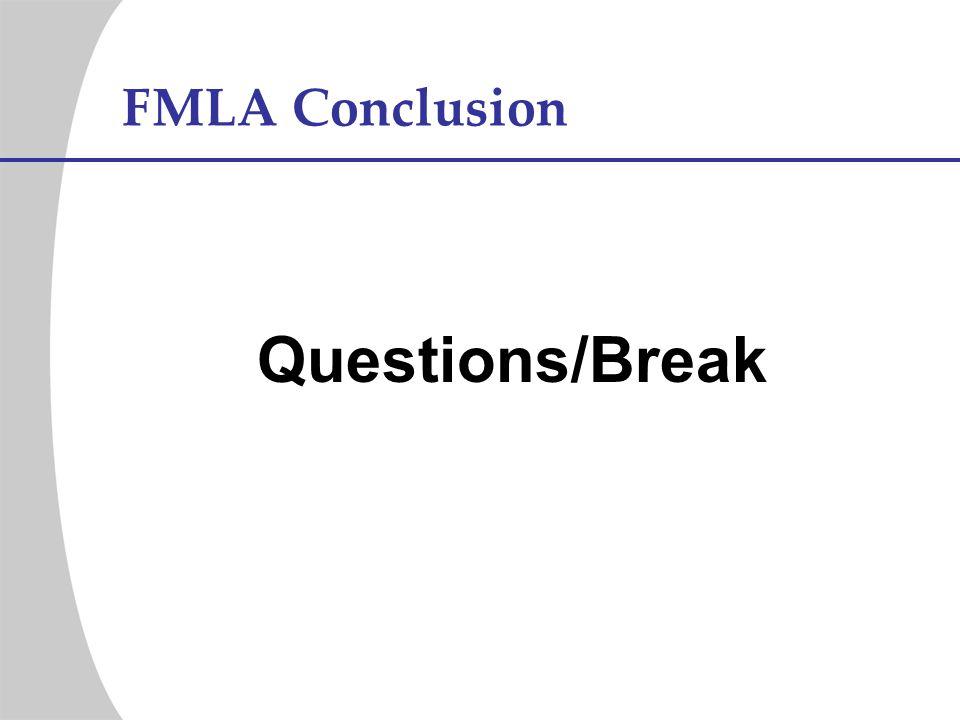 FMLA Conclusion Questions/Break